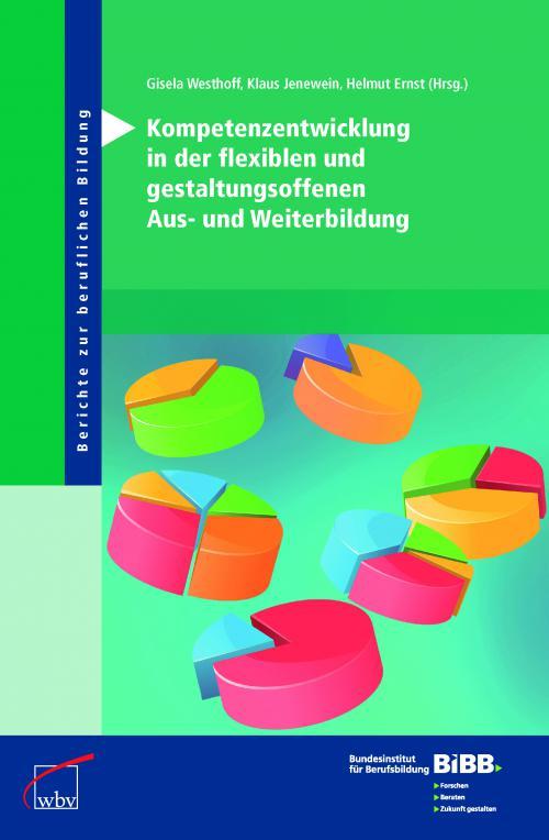 Kompetenzentwicklung in der flexiblen und gestaltungsoffenen Aus- und Weiterbildung cover