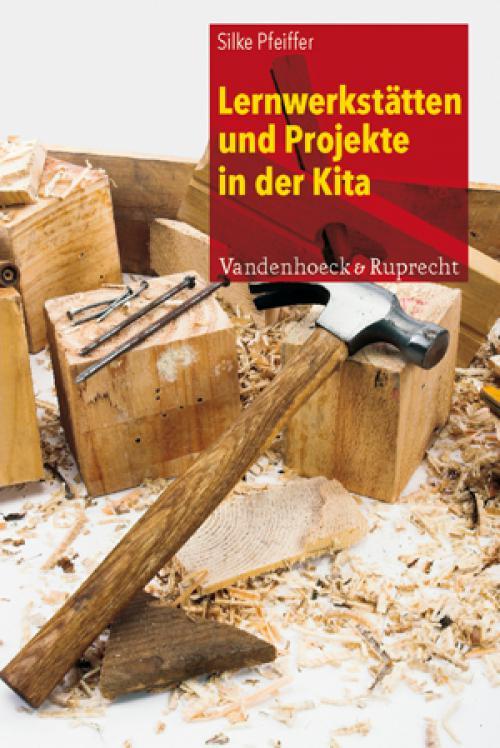 Lernwerkstätten und Projekte in der Kita cover
