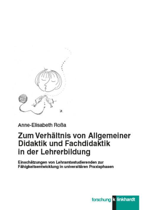 Zum Verhältnis von Allgemeiner Didaktik und Fachdidaktik in der Lehrerbildung cover