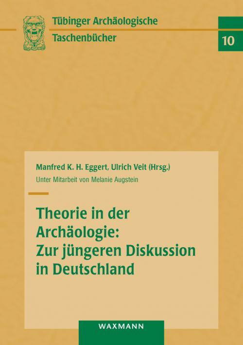 Theorie in der Archäologie: Zur jüngeren Diskussion in Deutschland cover