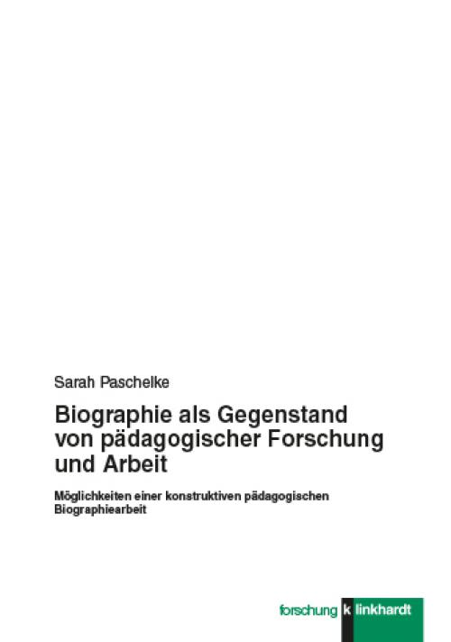 Biographie als Gegenstand pädagogischer Forschung und Arbeit cover