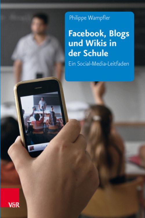 Facebook, Blogs und Wikis in der Schule cover