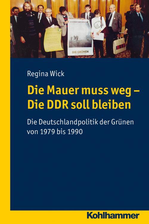 Die Mauer muss weg - Die DDR soll bleiben cover