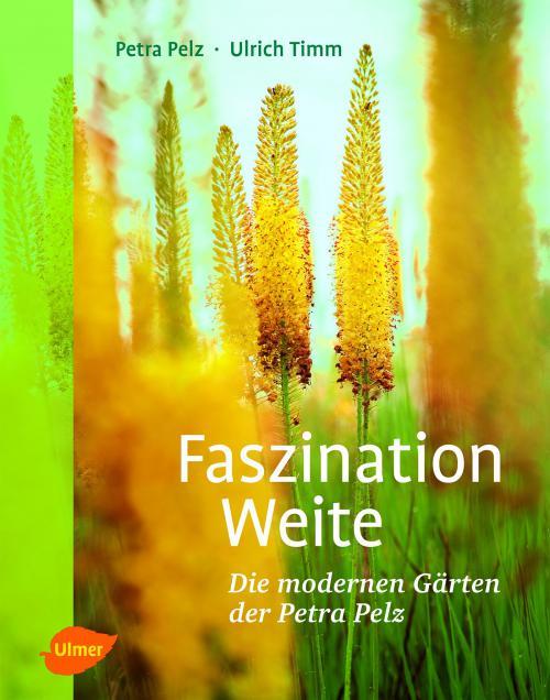 Faszination Weite. Die Gärten der Petra Pelz cover