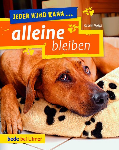 Jeder Hund kann ... alleine bleiben cover