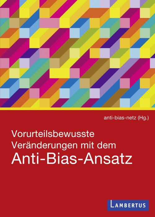 Vorurteilsbewusste Veränderungen mit dem Anti-Bias-Ansatz cover