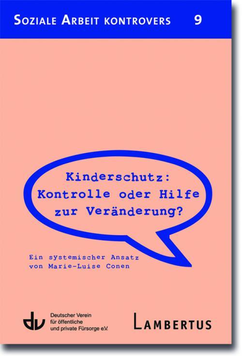 Kinderschutz: Kontrolle oder Hilfe zur Veränderung? cover