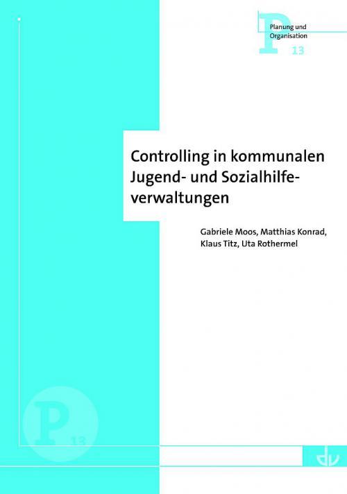 Controlling in kommunalen Jugend- und Sozialhilfeverwaltungen (P 13) cover