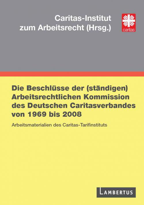 Die Beschlüsse der (ständigen) Arbeitsrechtlichen Kommission cover