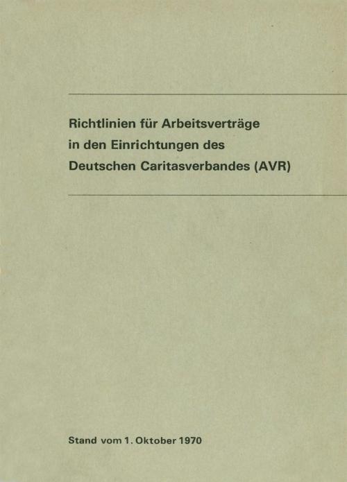 Richtlinien für Arbeitsverträge in den Einrichtungen des Deutschen Caritasverbandes (AVR) cover