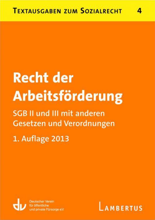 Recht der Arbeitsförderung - SGB II und III mit Verordnungen cover