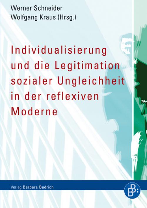 Individualisierung und die Legitimation sozialer Ungleichheit in der reflexiven Moderne cover