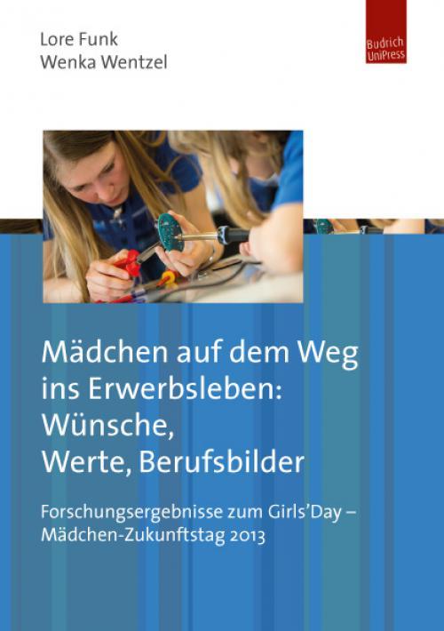 Mädchen auf dem Weg ins Erwerbsleben: Wünsche, Werte, Berufsbilder cover