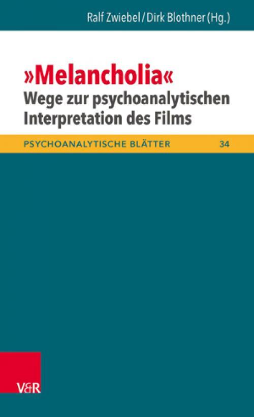 »Melancholia« – Wege zur psychoanalytischen Interpretation des Films cover