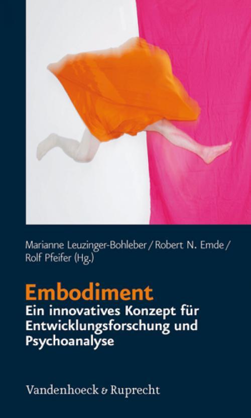 Embodiment – ein innovatives Konzept für Entwicklungsforschung und Psychoanalyse cover