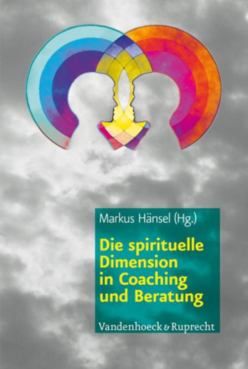Die spirituelle Dimension in Coaching und Beratung cover
