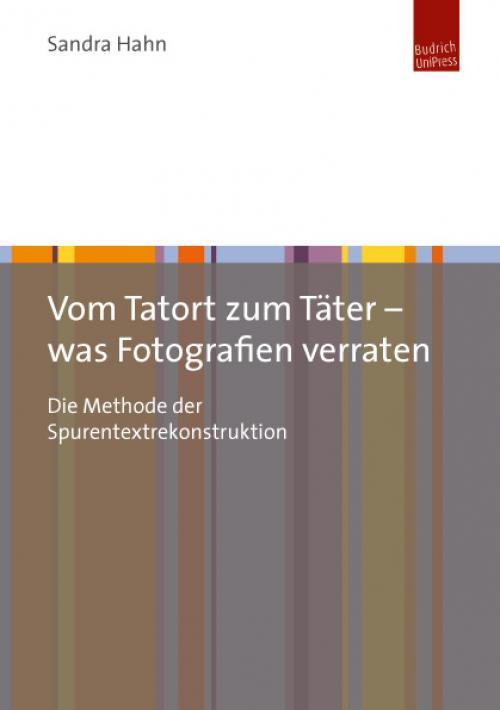 Vom Tatort zum Täter – was Fotografien verraten cover