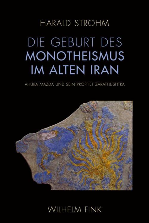 Die Geburt des Monotheismus im alten Iran cover