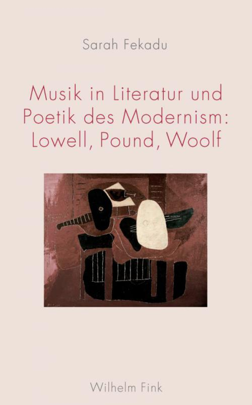 Musik in Literatur und Poetik des Modernism: Lowell, Pound, Woolf cover