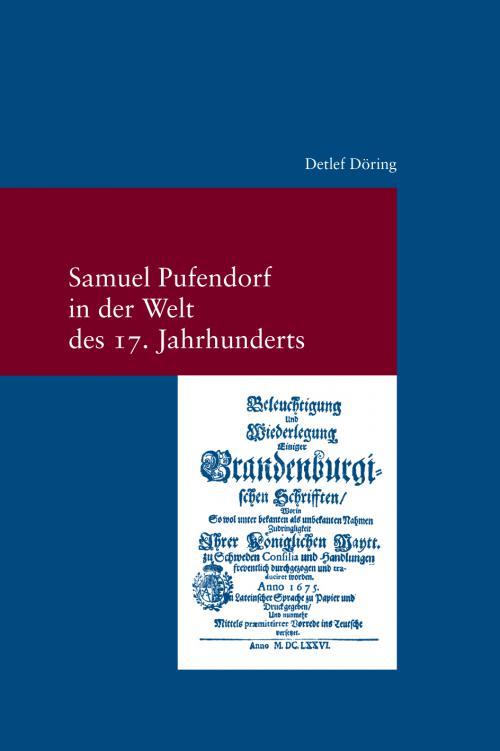 Samuel Pufendorf in der Welt des 17. Jahrhunderts cover