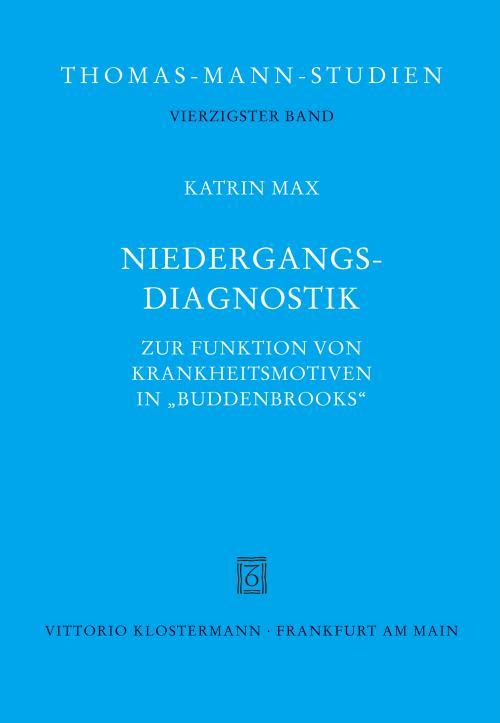 Niedergangsdiagnostik. Zur Funktion von Krankheitsmotiven in