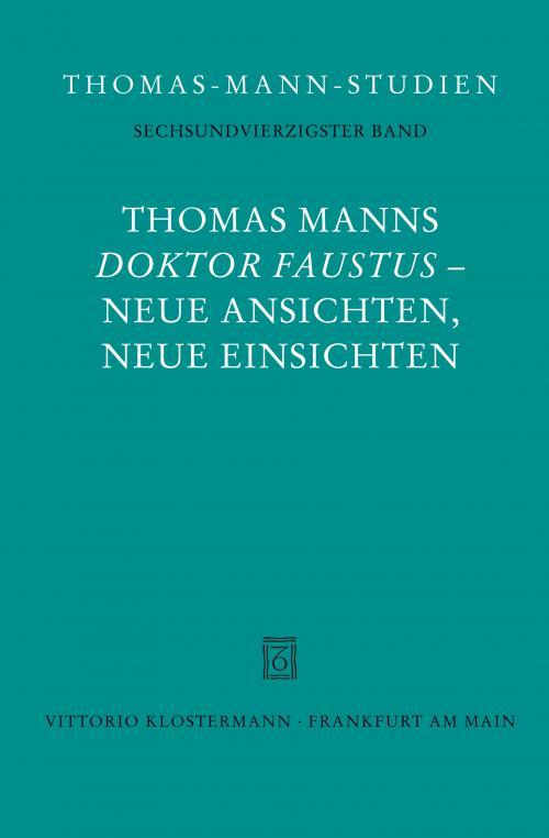 Thomas Manns Doktor Faustus. Neue Ansichten, neue Einsichten cover