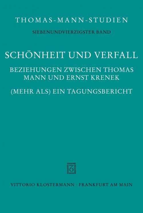 Schönheit und Verfall. Beziehungen zwischen Thomas Mann und Ernst Krenek cover