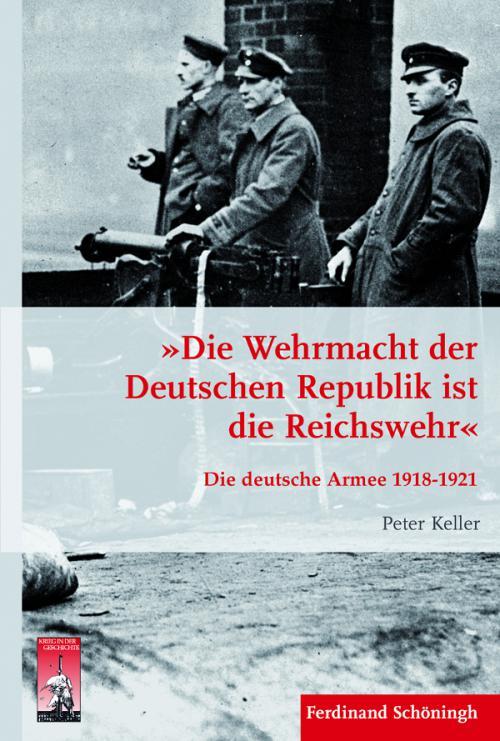 »Die Wehrmacht der Deutschen Republik ist die Reichswehr« cover