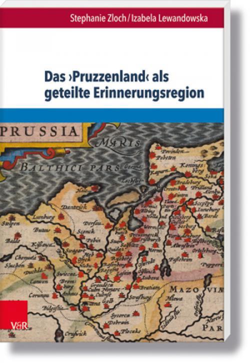 Das ›Pruzzenland‹ als geteilte Erinnerungsregion cover