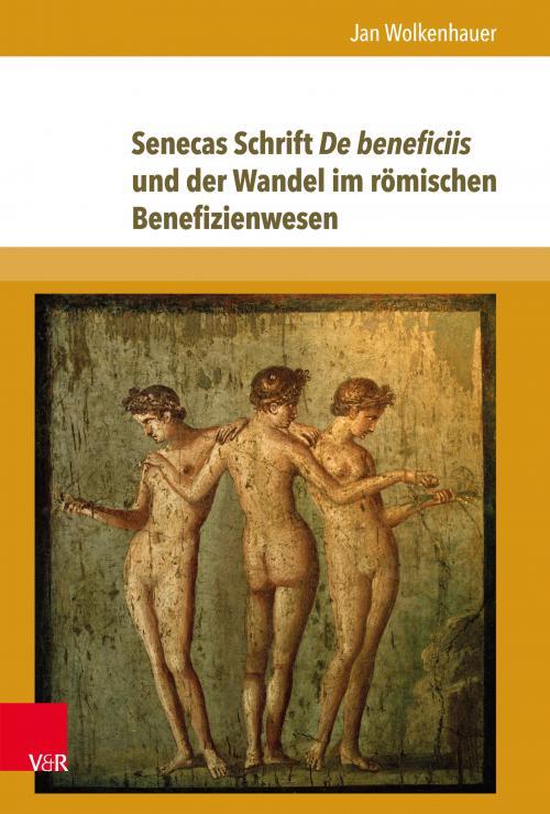 Senecas Schrift De beneficiis und der Wandel im römischen Benefizienwesen cover