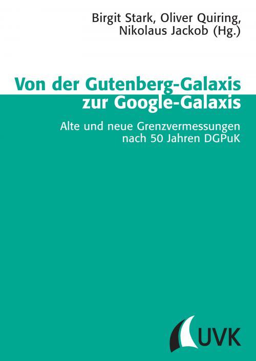 Von der Gutenberg-Galaxis zur Google-Galaxis cover