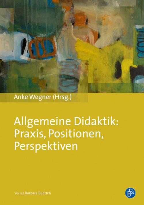 Allgemeine Didaktik: Praxis, Positionen, Perspektiven cover