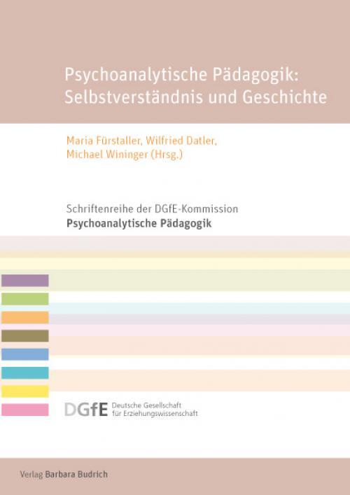 Psychoanalytische Pädagogik: Selbstverständnis und Geschichte cover