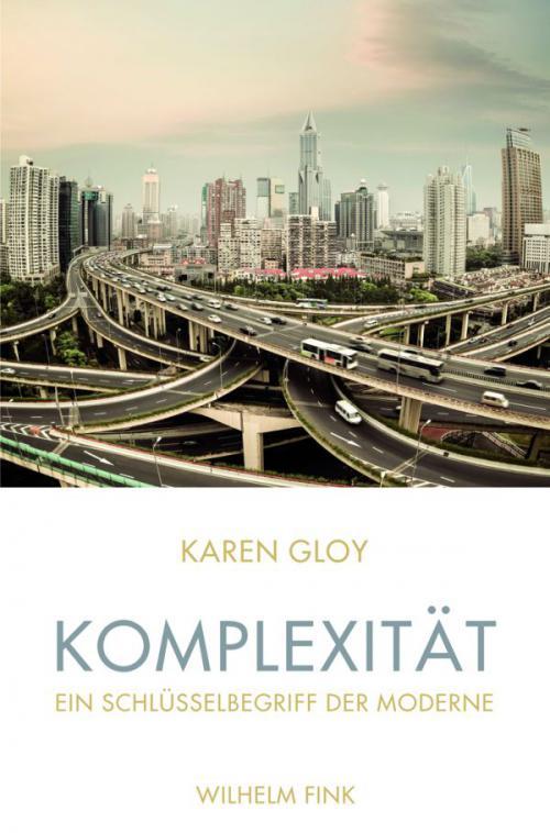 Komplexität - Ein Schlüsselbegriff der Moderne cover