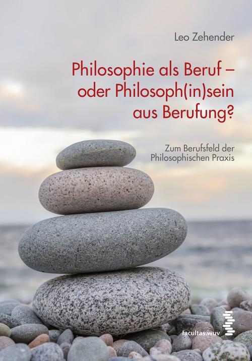 Philosophie als Beruf – oder Philosoph(in)sein aus Berufung? cover
