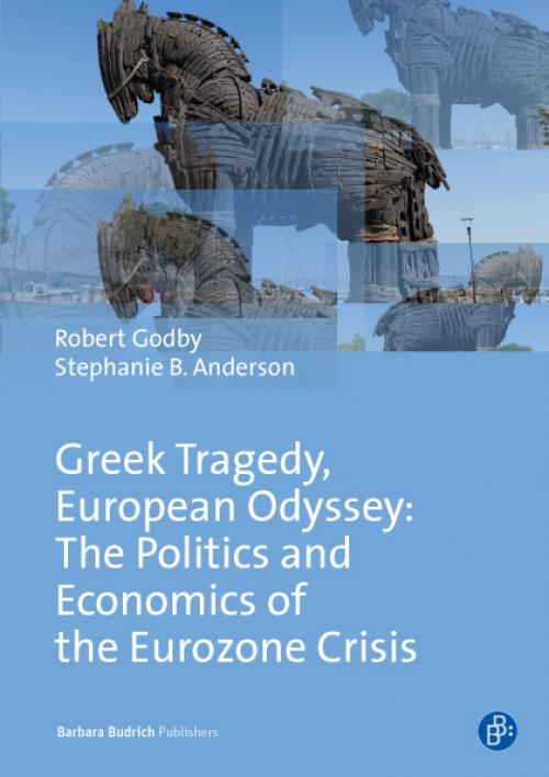 Greek Tragedy, European Odyssey: The Politics and Economics of the Eurozone Crisis cover
