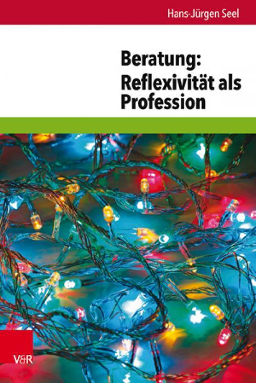 Beratung: Reflexivität als Profession cover