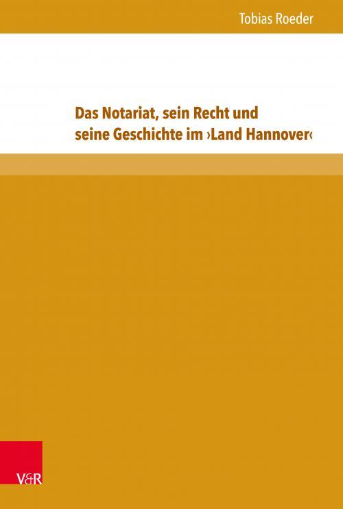 Das Notariat, sein Recht und seine Geschichte im ›Land Hannover‹ cover
