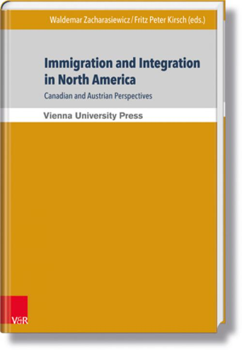 Immigration and Integration in North America: Canadian and Austrian Perspectives cover