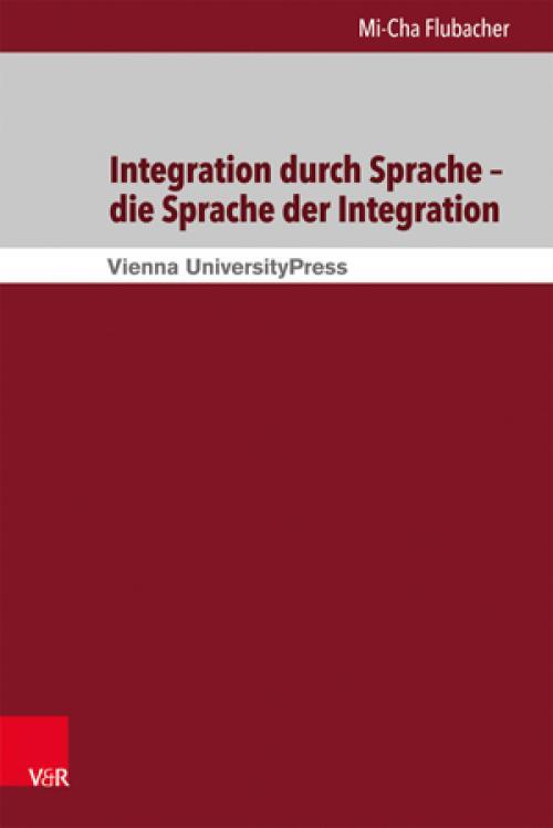 Integration durch Sprache – die Sprache der Integration cover