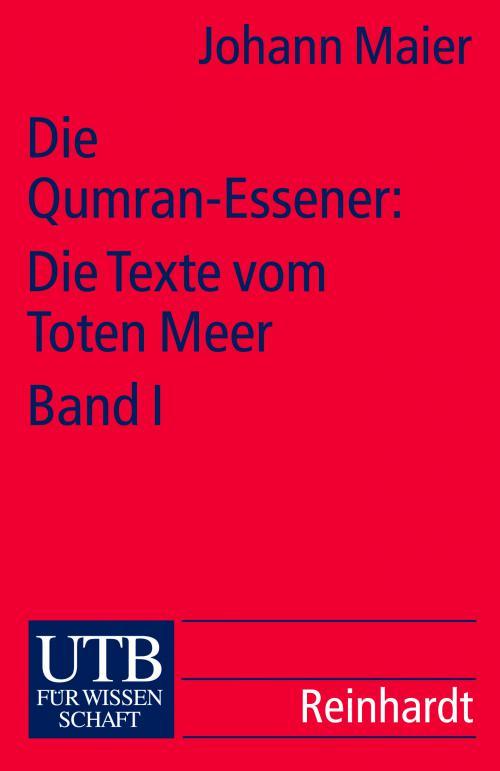 Die Qumran-Essener: Die Texte vom Toten Meer Bd. I cover