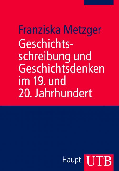 Geschichtsschreibung und Geschichtsdenken im 19. und 20. Jahrhundert cover