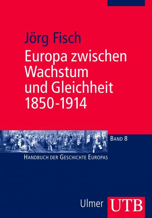 Europa zwischen Wachstum und Gleichheit 1850-1914 cover
