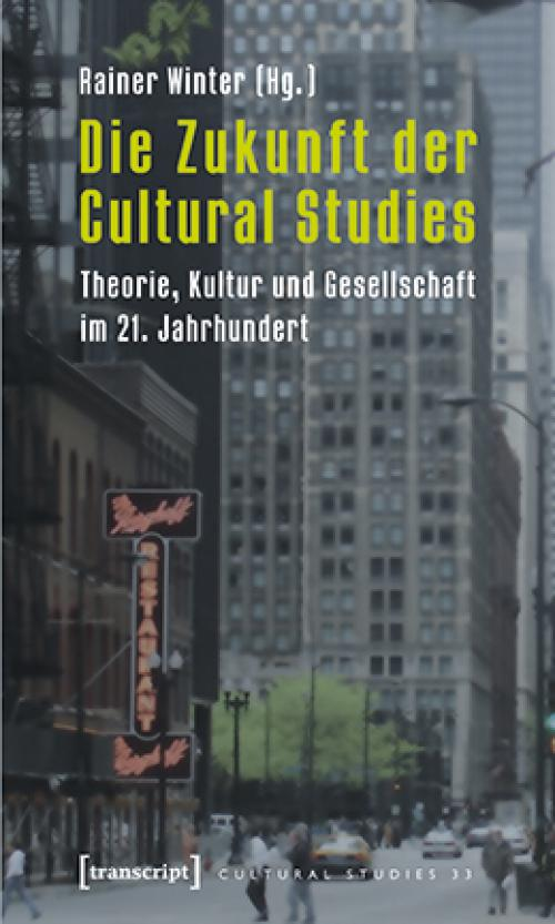 Die Zukunft der Cultural Studies cover