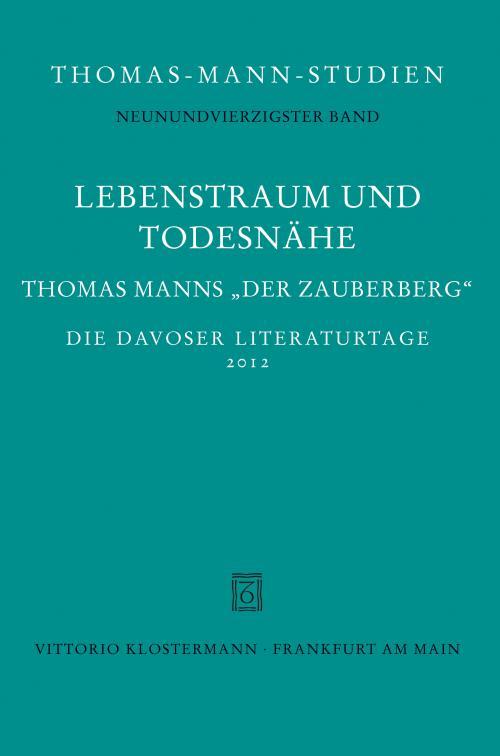 Lebenstraum und Todesnähe. Thomas Manns Roman