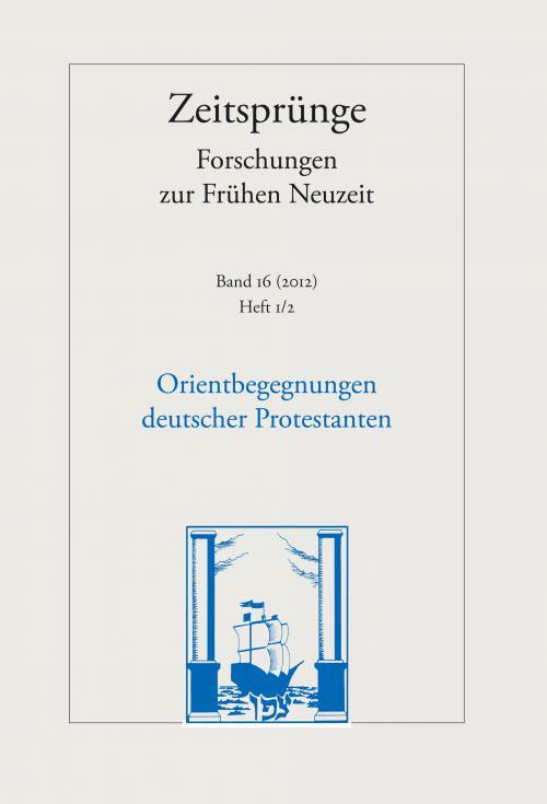 Orientbegegnungen deutscher Protestanten in der Frühen Neuzeit cover