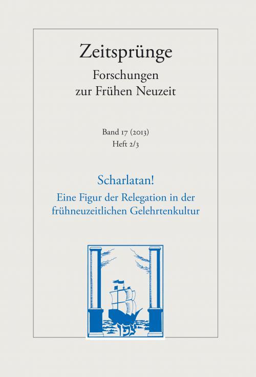 Scharlatan! Eine Figur der Relegation in der frühneuzeitlichen Gelehrtenkultur cover