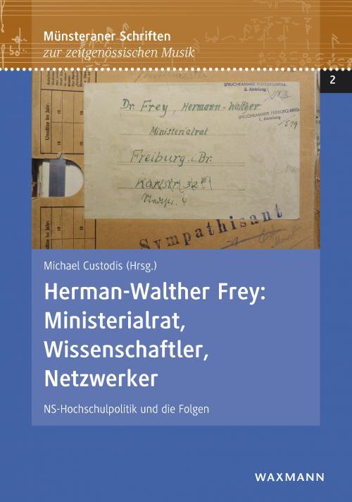 Herman-Walther Frey: Ministerialrat, Wissenschaftler, Netzwerker cover