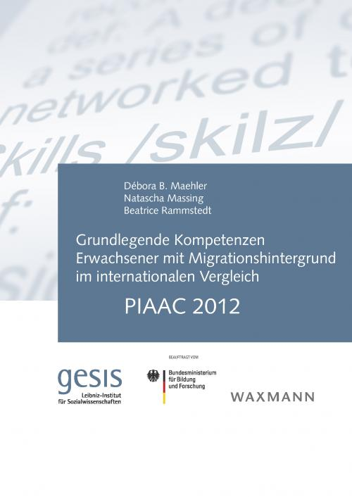 Grundlegende Kompetenzen Erwachsener mit Migrationshintergrund im internationalen Vergleich: PIAAC 2012 cover