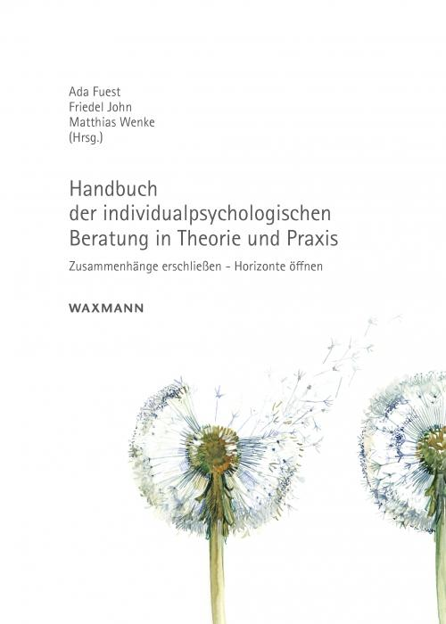 Handbuch der individualpsychologischen Beratung in Theorie und Praxis cover